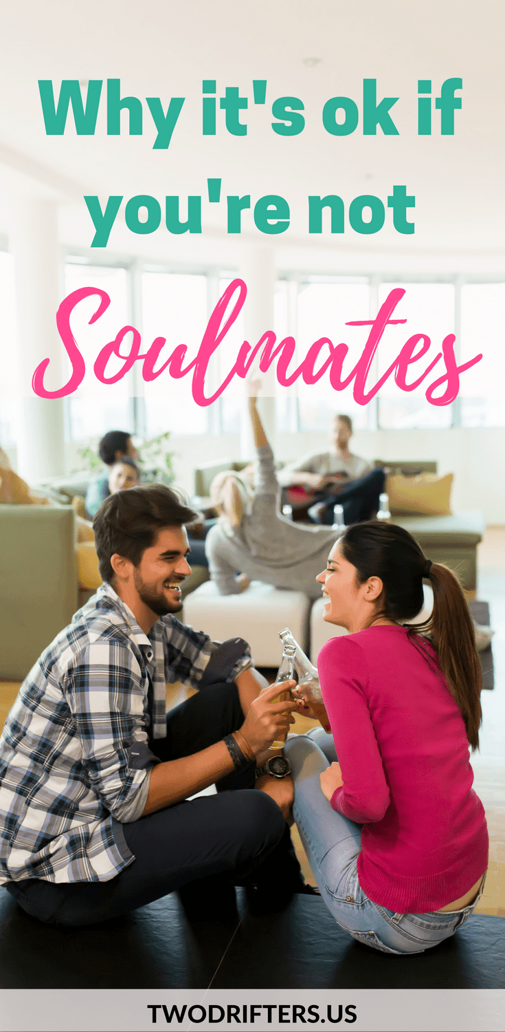 ok not to be soulmates - relationship advice