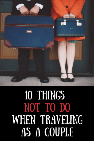 traveling as a couple - what not to do
