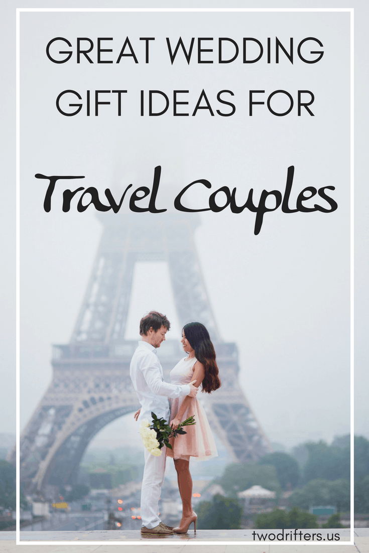 The ultimate guide to wedding gifts for traveling couples for Cheap vacations ideas for couples
