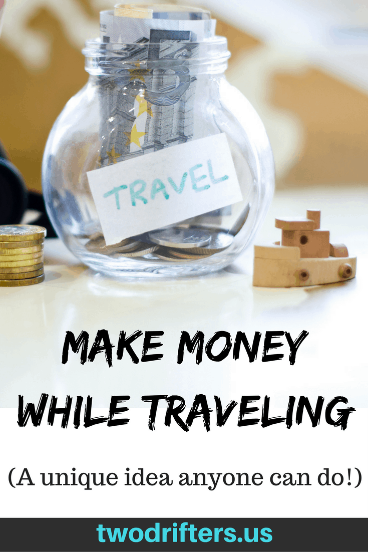 A Unique Way to Make Money While Traveling