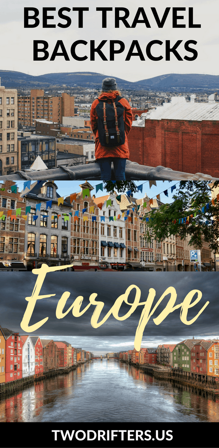 The Best Backpacks For Europe 2019 An Essential Buying