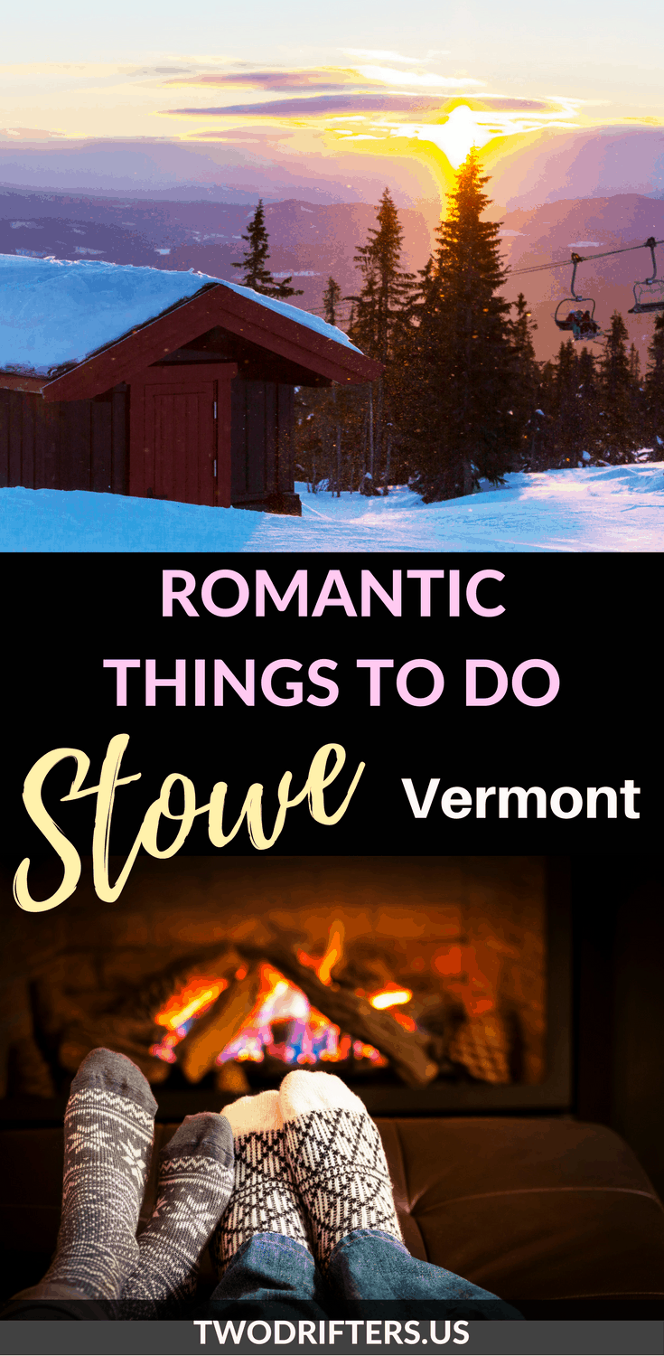 Why stowe is a perfect spot for romantic getaways in vermont for Where to go for a romantic weekend
