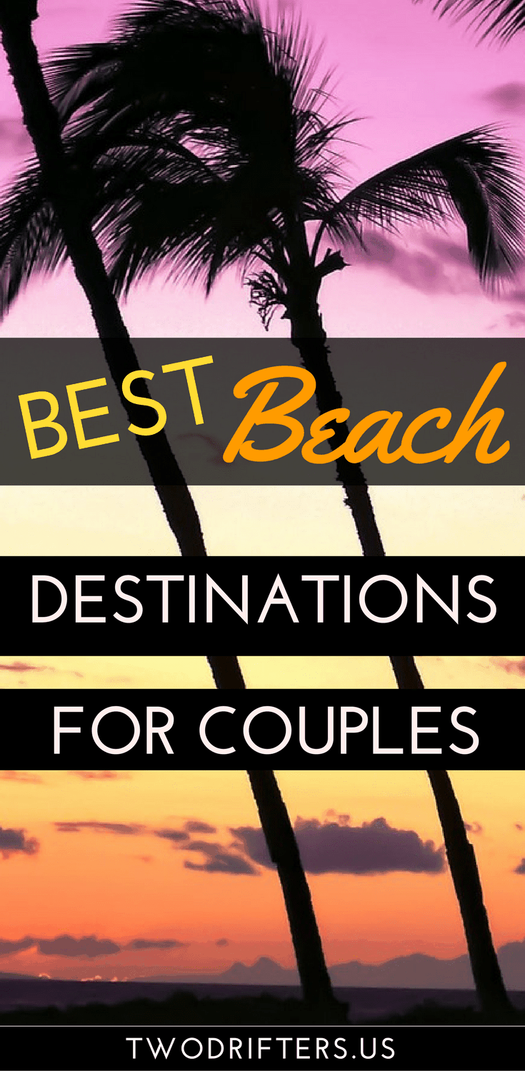 5 top beach destinations for couples for Best beach vacations in us for couples