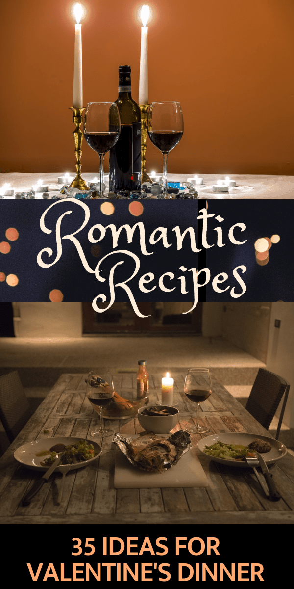 35 Romantic Dinner Recipes For Two Perfect For Valentine S Day