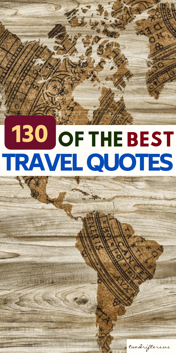 130 of the Very Best Travel Quotes Ever Written #Travel #Quotes #TravelQuotes #InspiringQuotes #Adventure #LiteraryQuotes #Kerouac