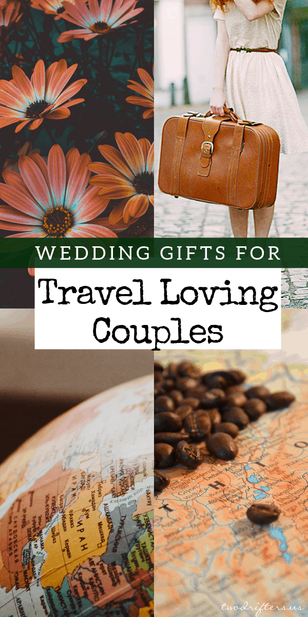 Know an adventurous couple getting married? Here are some great ideas on wedding gifts for travelers and travel-loving couples, sure to be appreciated.
