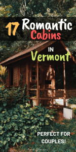 Searching for romantic cabins in Vermont? We've compiled the absolute best and most incredible Vermont accommodation for couples right here. #Vermont #VermontTravel #NewEngland #RomanticGetaway #Honeymoons #Cabins #CouplesTravel #Airbnb